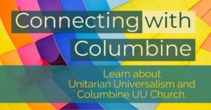 Connecting With Columbine UU Church @ Sanctuary and Kitchen